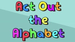 Act Out The Alphabet